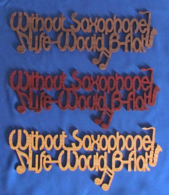 Without Saxophone Life Would B Flat - Large